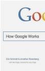 How Google Works Eric Schmidt, Jonathan Rosenberg