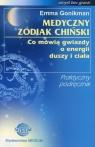 Medyczny zodiak chiński Co mówią gwiazdy o energii duszy i ciała. Gonikman Emma