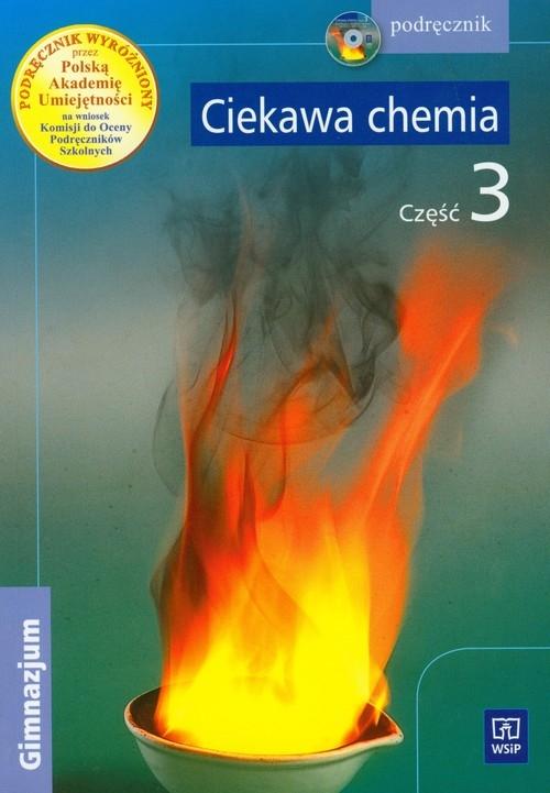 Ciekawa chemia Część 3 Podręcznik z płytą CD Gulińska Hanna, Smolińska Janina