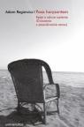 Poza horyzontem Eseje o sztuce czytania (Ćwiczenia z poszukiwania sensu) Adam Regiewicz
