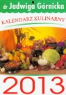 Kalendarz 2013 tygodniowy Kulinarny dr Jadwiga Górnicka  Górnicka Jadwiga