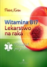 WITAMINA B17 LEKARSTWO NA RAKA WYD. 2