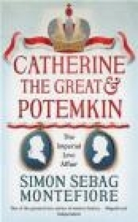 Catherine the Great & Potemkin Montefiore Simon Sebag