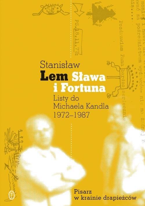 Sława i fortuna Lem Stanisław, Kandel Michael