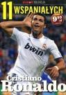 11 wspaniałych. Część 2. Cristiano Ronaldo
