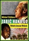 Zabić Haniego Historia Janusza Walusia Zichlarz Michał