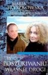 W poszukiwaniu własnej drogi Rozmowy o polityce, religii i szczęściu Szyszkowska Maria, Michalik Gabriel