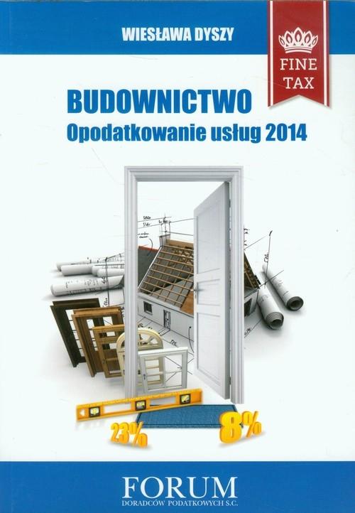 Budownictwo Opodatkowanie usług 2014 Dyszy Wiesława