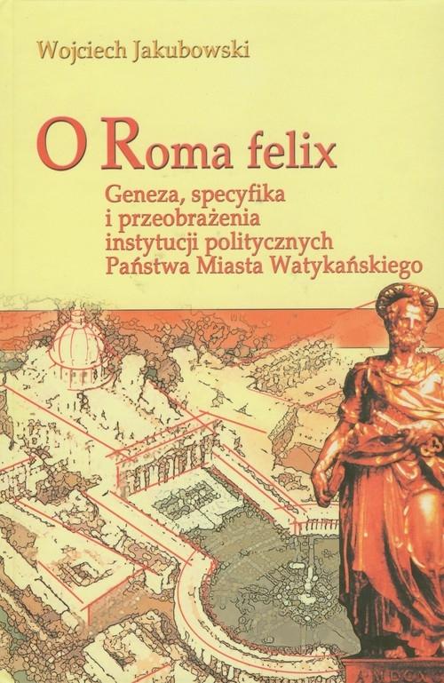 O Roma Felix Jakubowski Wojciech