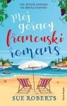 Mój gorący francuski romans Roberts Sue