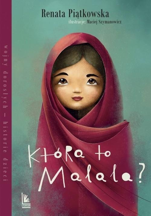 Która to Malala? Piątkowska Renata