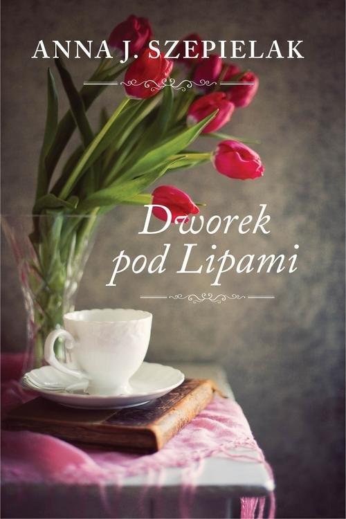 Dworek pod Lipami Szepielak Anna J.
