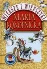 Maria Konopnicka. Wiersze i wierszyki Maria Konopnicka