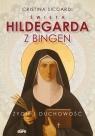 Święta Hildegarda z Bingen Życie i duchowość Siccardi Cristina