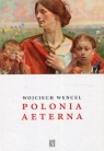 Polonia aeterna Wencel Wojciech
