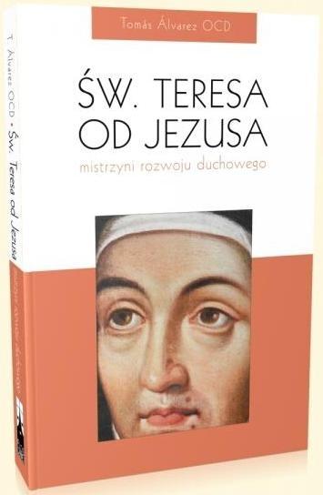Święta Teresa od Jezusa mistrzyni rozwoju duchowego Tomás Álvarez OCD