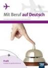 Mit Beruf auf Deutsch Podręcznik Profil turystyczno-gastronomiczny