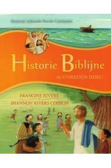 Historie Biblijne dla starszych dzieci Rivers Francine, Rivers Coibion Shannon