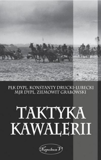 Taktyka kawalerii Płk dypl. Konstanty Drucki-Lubecki, Mjr dypl. Zie