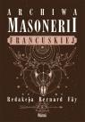 Archiwa masonerii francuskiej Praca zbiorowa