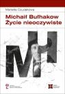 Michaił Bułhakow. Życie nieoczywiste