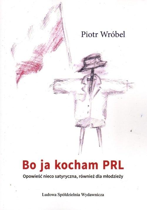 Bo ja kocham PRL Wróbel Piotr