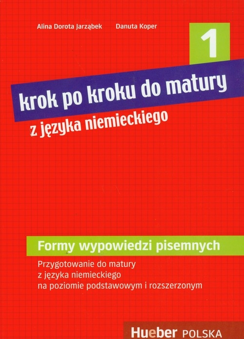 Krok po kroku do matury z języka niemieckiego 1 Jarząbek Alina Dorota, Koper Danuta