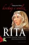 Święta Rita patronka spraw trudnych i beznadziejnych Bilska Małgorzata