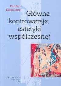 Głowne kontrowersje estetyki współczesnej Dziemidok Bohdan