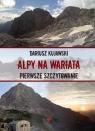 Alpy na wariata Pierwsze szczytowanie Kujawski Dariusz