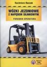Wózki jezdniowe z napędem silnikowym Poradnik operatora Buczek Kazimierz