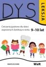 Dysleksja. Ćwiczenia językowe dla dzieci.. 9-10lat (Uszkodzona okładka)