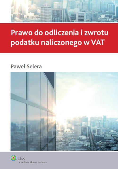 Prawo do odliczenia i zwrotu podatku naliczonego w VAT Selera Paweł