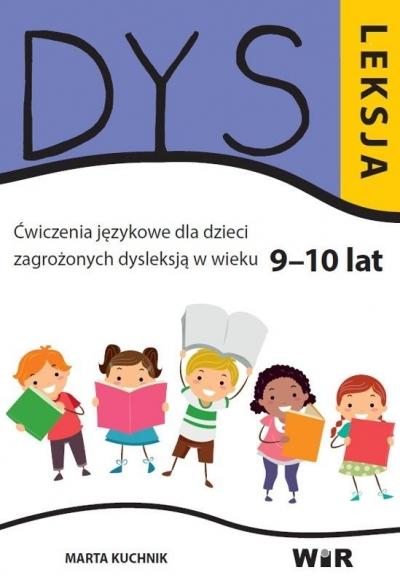 Dysleksja. Ćwiczenia językowe dla dzieci.. 9-10lat (Uszkodzona okładka) Marta Kuchnik