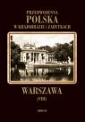 Warszawa Przedwojenna Polska w krajobrazie i zabytkach