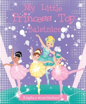 My Little Princess Top. Baletnice praca zbiorowa