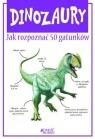 Dinozaury Jak rozpoznać 50 gatunków