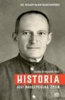 Historia jest nauczycielką życia Ks. Władysław Bukowiński