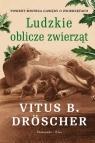Ludzkie oblicze zwierząt Droscher Vitus B.