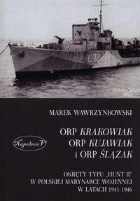 ORP Krakowiak ORP Kujawiak i ORP Ślązak Wawrzynkowski Marek