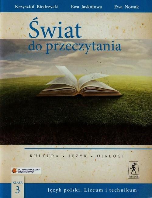 Świat do przeczytania 3 Podręcznik Kultura język dialogi Biedrzycki Krzysztof, Jaskółowa Ewa, Nowak Ewa