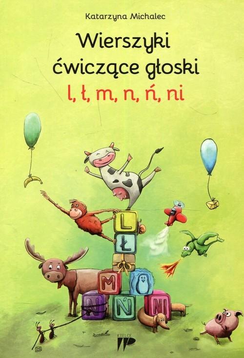 Wierszyki ćwiczące głoski l ł m n ń ni Michalec Katarzyna