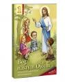 Bóg naszym Ojcem. Podręcznik do religii dla klasy 1 szkoły podstawowej