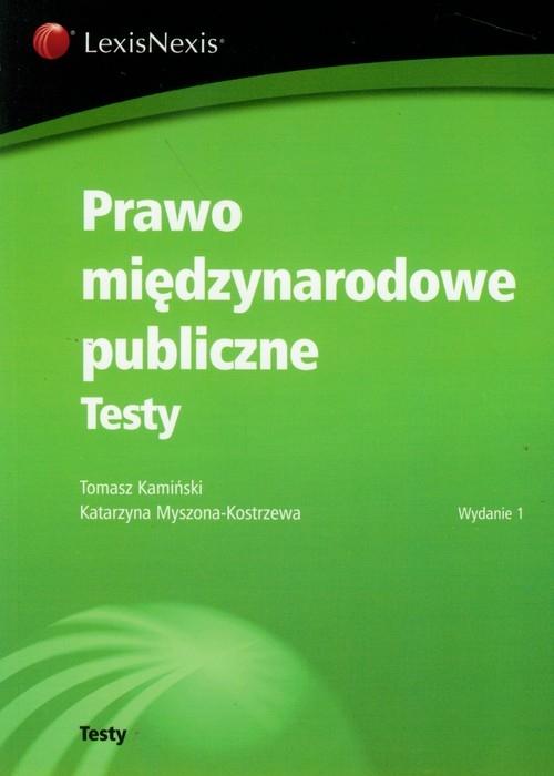 Prawo międzynarodowe publiczne Testy Kamiński Tomasz, Myszona-Kostrzewa Katarzyna