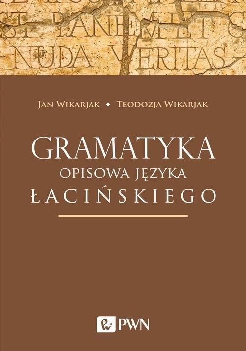 Gramatyka opisowa języka łacińskiego Wikarjak Jan, Wikarjak Teodozja