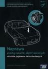 Naprawa elektrycznych i elektronicznych układów pojazdów samochodowych (M.12.2.). Podręcznik do kształcenia w zawodach technik pojazdów samochodowych i elektromechanik pojazdów samochodowych - Szkolnictwo zawodowe