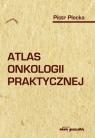 Atlas onkologii praktycznej Plecka Piotr