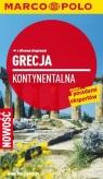 Grecja kontynentalna. Przewodnik Marco Polo z atlasem drogowym