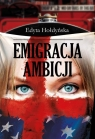 Emigracja ambicji Hołdyńska Edyta
