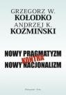 Nowy pragmatyzm kontra nowy nacjonalizm Kołodko Grzegorz, Koźmiński Andrzej